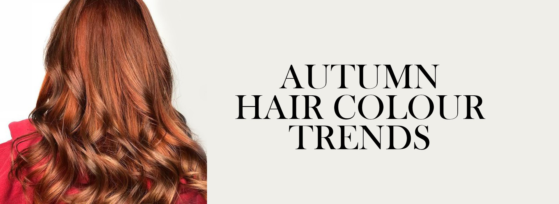 Autumn Hair Colour Trends Lore Hairdressing Salon in North Baddlesley
