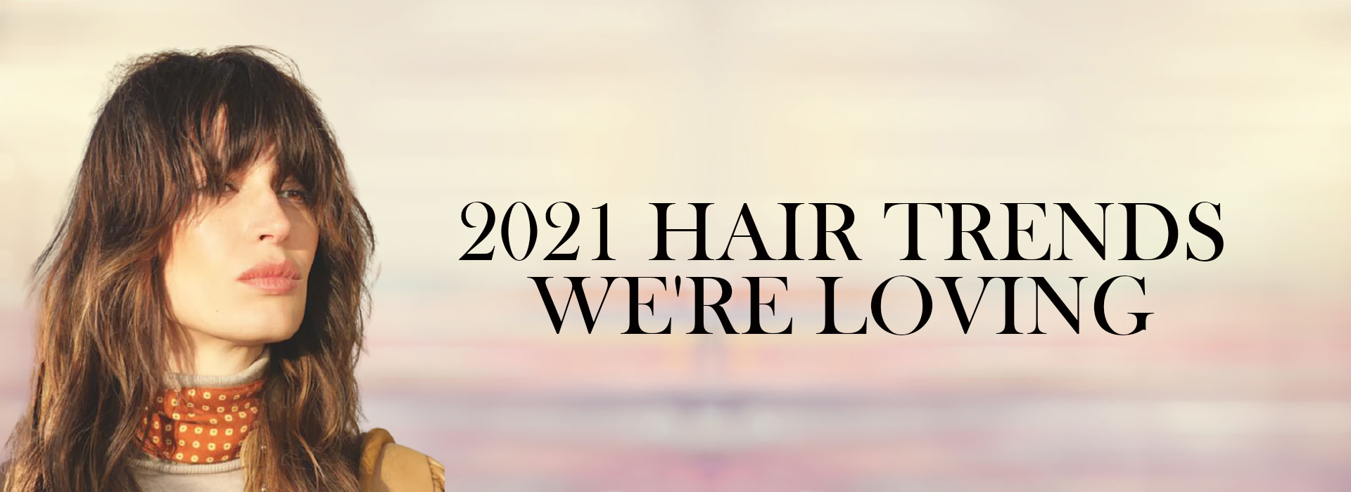 2021 Hair Trends Were Loving Lore Hairdressing Salon in North Baddlesley